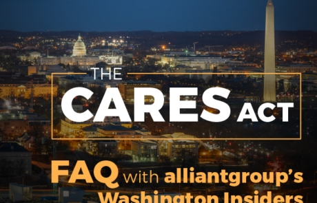 The CARES Act: Frequently Asked Questions with alliantgroup's Washington Insiders