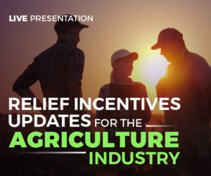 Relief Incentives Updates for the Agriculture Industry